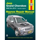 Jeep Grand Cherokee Haynes Repair Manual for 2005 thru 2014 (does not include information specific to diesel engine models)